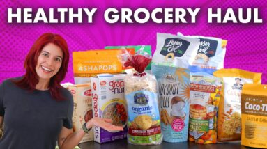 Healthy Grocery Haul – My Favorite Food & Snacks!