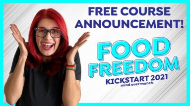 How I healed my relationship with food – FREE course!