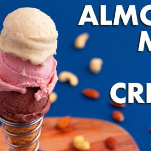 THE BEST Cashew & Almond Milk Ice Cream Recipes!