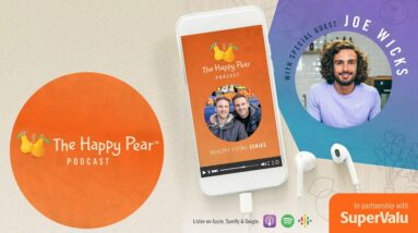 The Happy Pear Podcast with JOE WICKS | Healthy Living Series