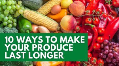 10 Ways to Make Your Produce Last Longer